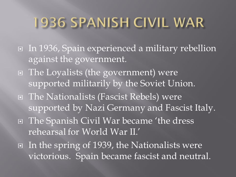 1936 SPANISH CIVIL WAR In 1936, Spain experienced a military rebellion against the government.