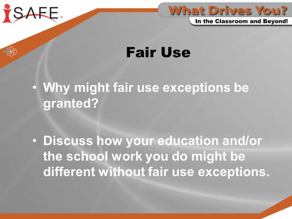 Fair Use Why might fair use exceptions be granted