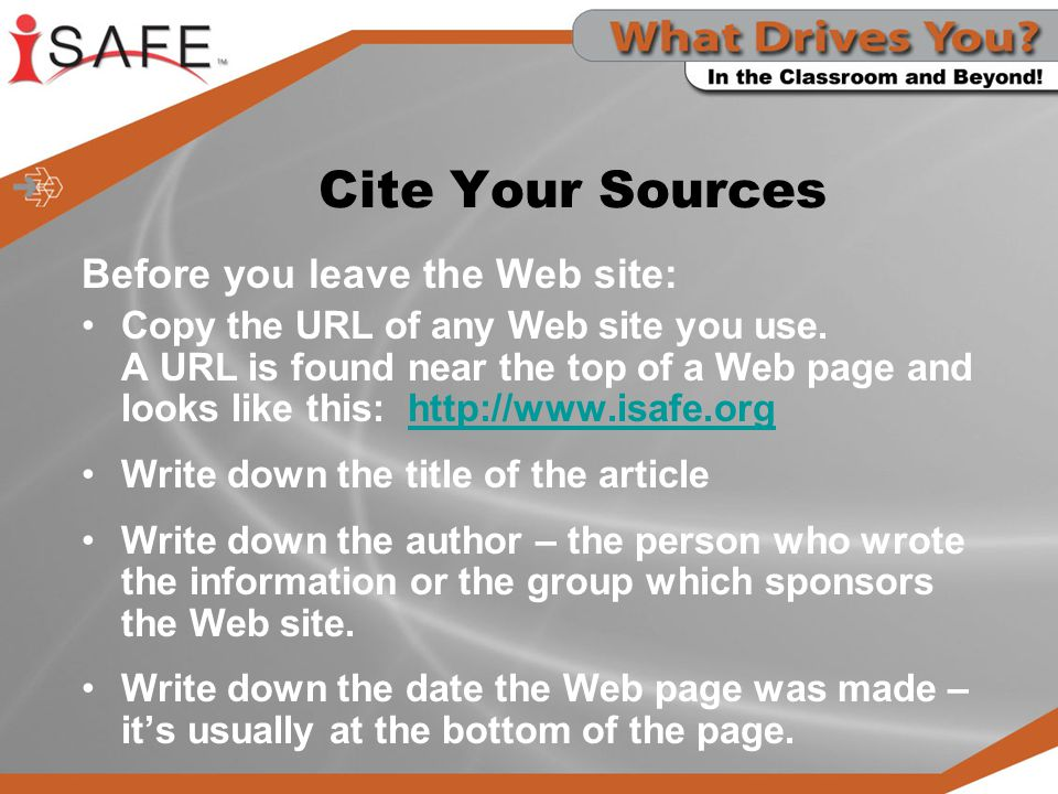 Cite Your Sources Before you leave the Web site: