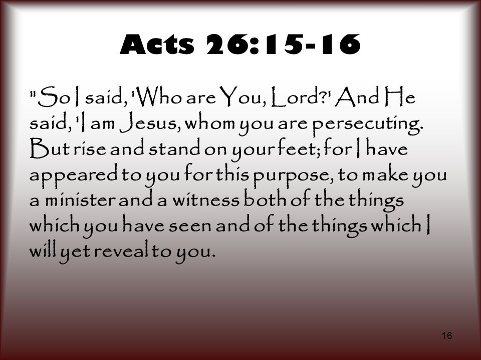 Acts 26:15-16