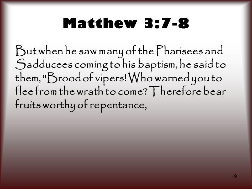 Matthew 3:7-8
