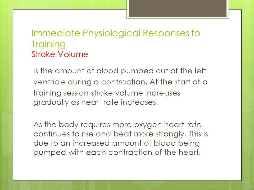 Immediate Physiological Responses to Training Stroke Volume