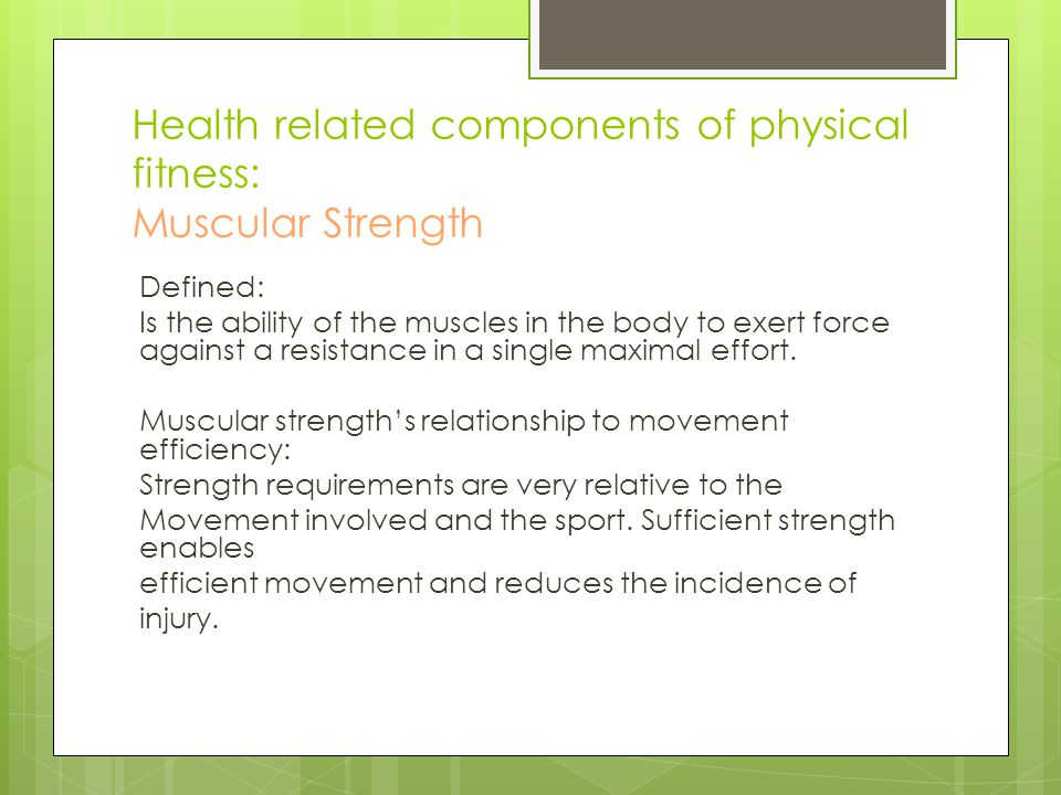 Health related components of physical fitness: Muscular Strength