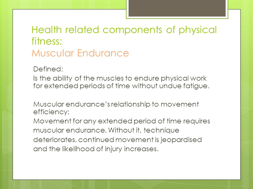 Health related components of physical fitness: Muscular Endurance