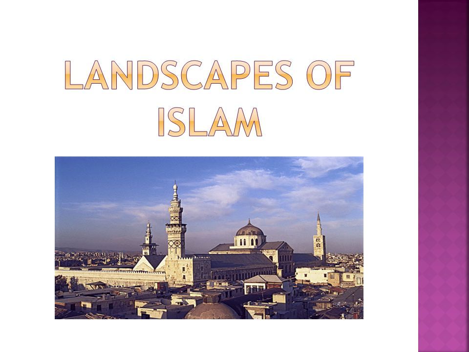 Landscapes of islam