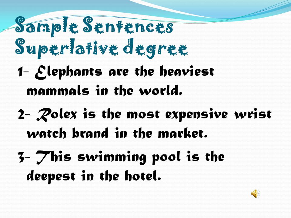 Sample Sentences Superlative degree
