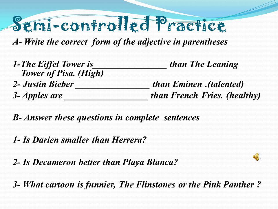 Semi-controlled Practice
