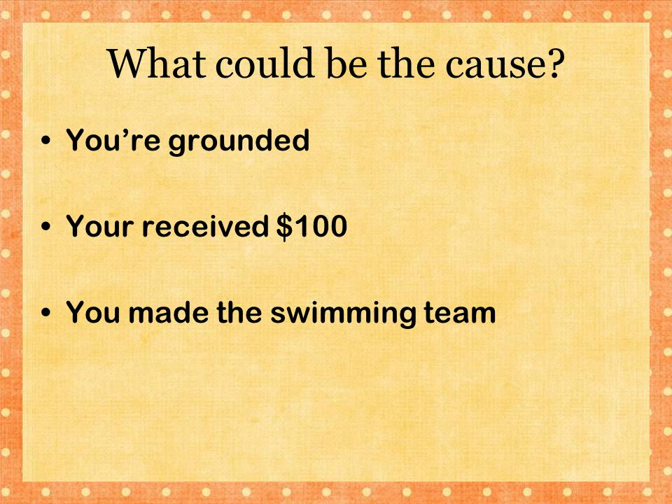 What could be the cause You're grounded Your received $100
