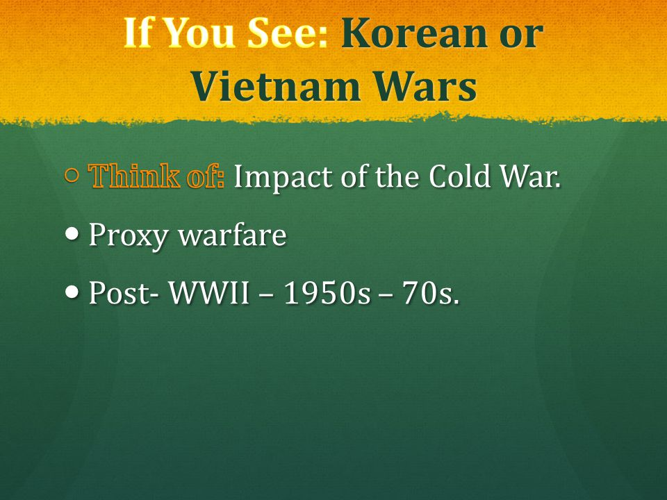 If You See: Korean or Vietnam Wars