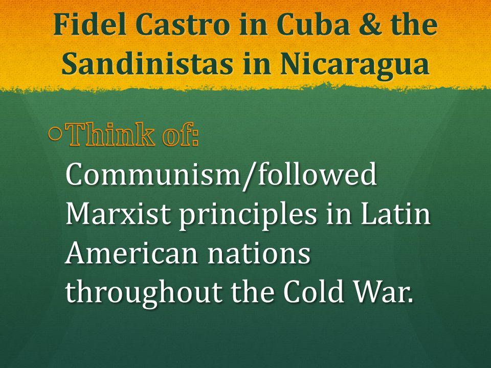Fidel Castro in Cuba & the Sandinistas in Nicaragua