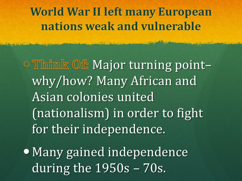 World War II left many European nations weak and vulnerable