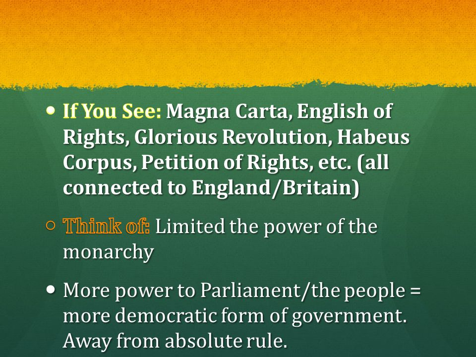If You See: Magna Carta, English of Rights, Glorious Revolution, Habeus Corpus, Petition of Rights, etc. (all connected to England/Britain)