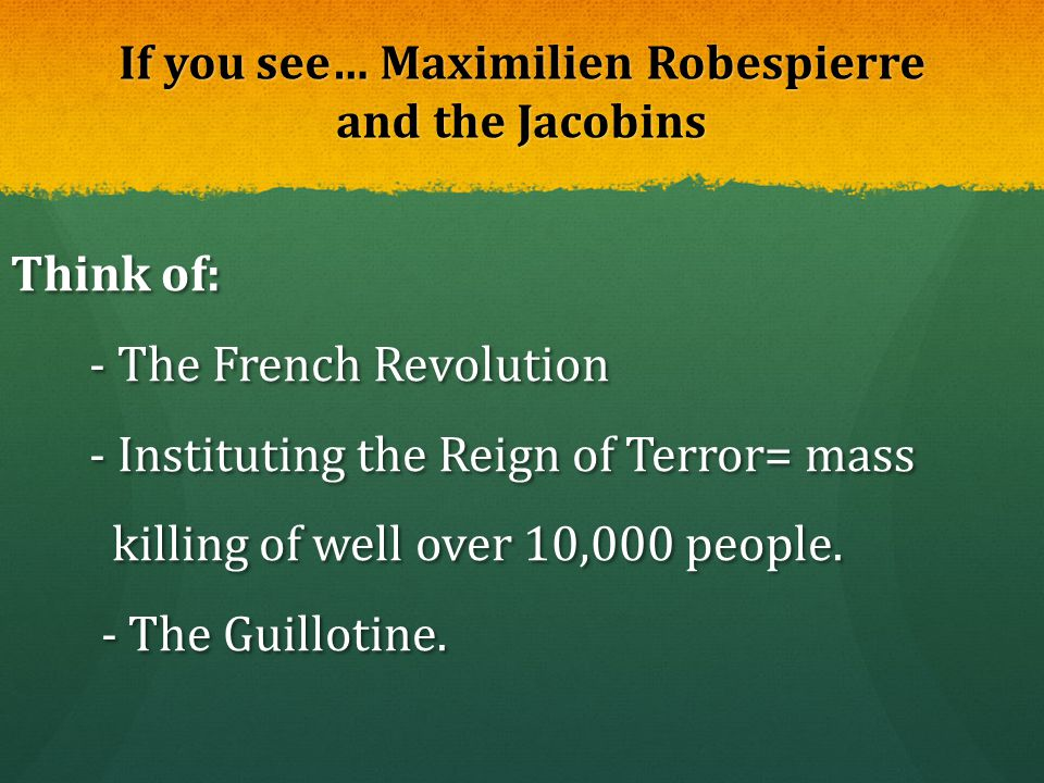 If you see… Maximilien Robespierre and the Jacobins