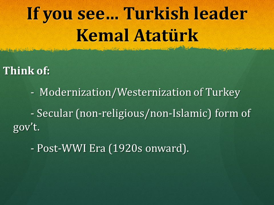 If you see… Turkish leader Kemal Atatürk
