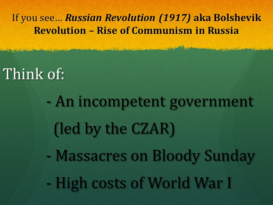 If you see… Russian Revolution (1917) aka Bolshevik Revolution – Rise of Communism in Russia