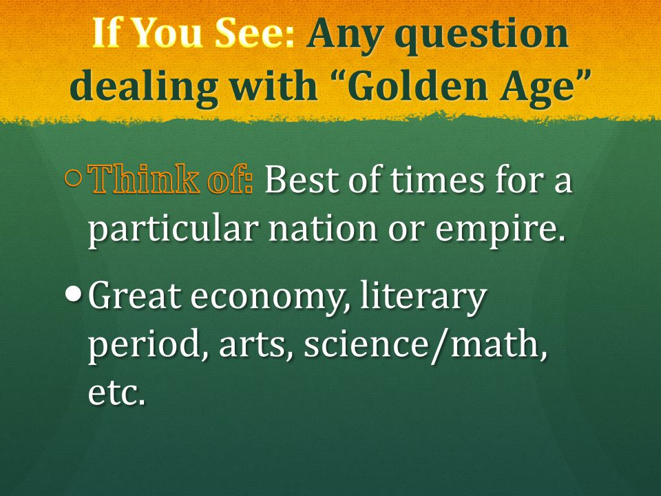 If You See: Any question dealing with Golden Age