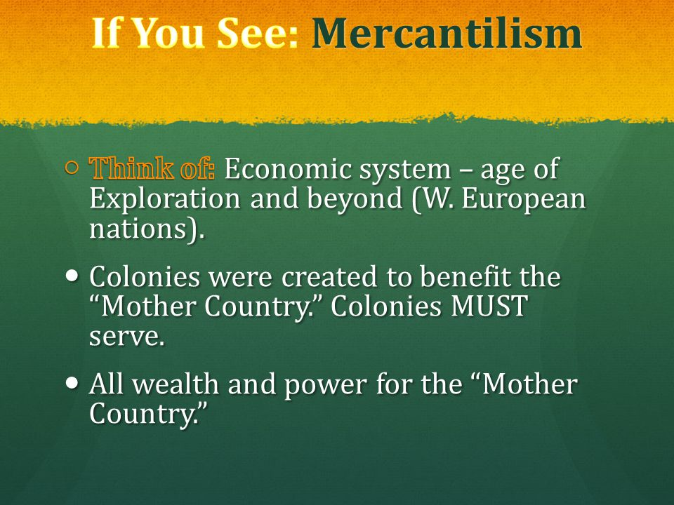 If You See: Mercantilism