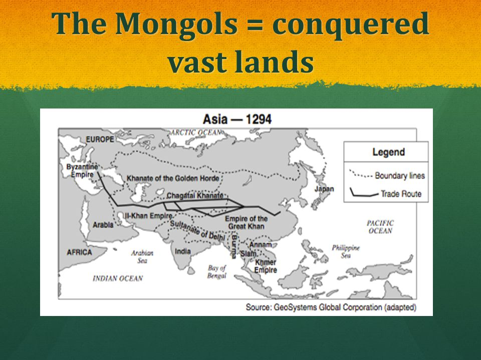 The Mongols = conquered vast lands