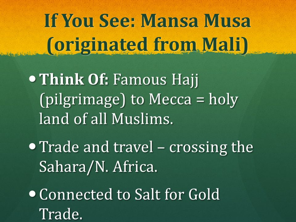 If You See: Mansa Musa (originated from Mali)