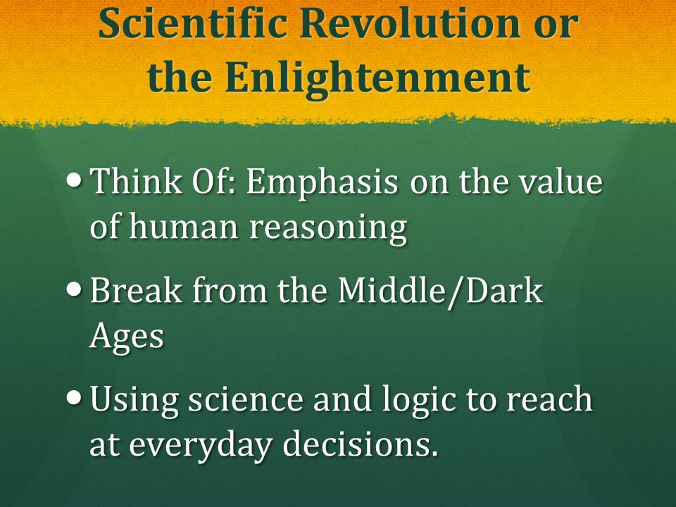 Scientific Revolution or the Enlightenment
