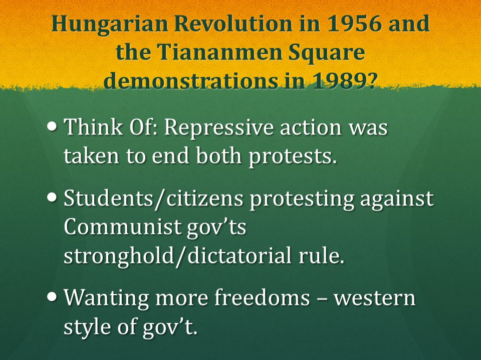 Hungarian Revolution in 1956 and the Tiananmen Square demonstrations in 1989