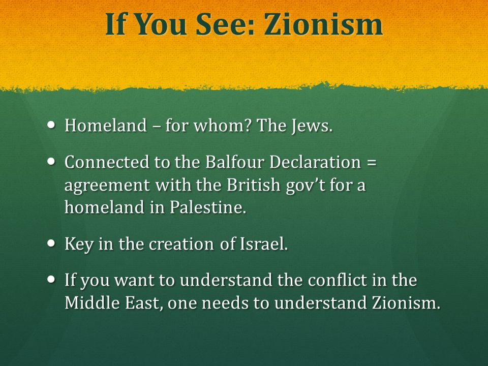 If You See: Zionism Homeland – for whom The Jews.