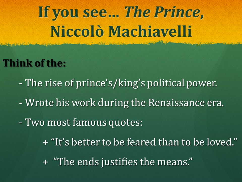 If you see… The Prince, Niccolò Machiavelli