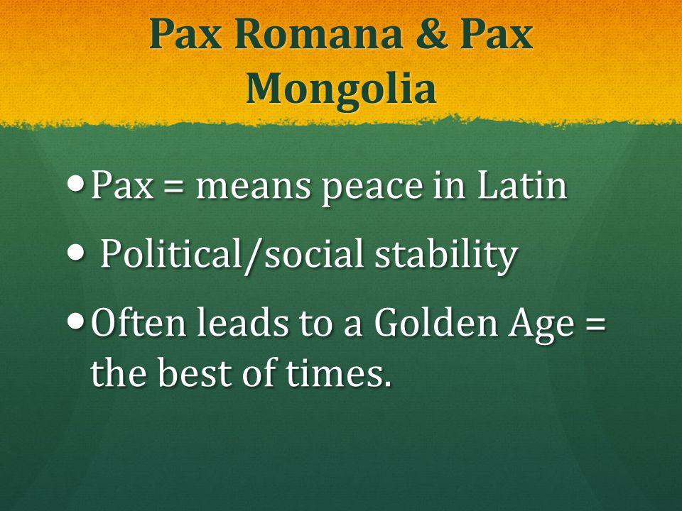 Pax Romana & Pax Mongolia