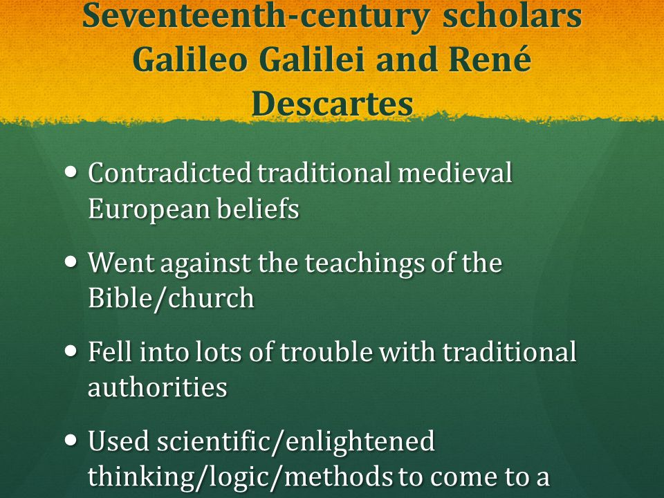 Seventeenth-century scholars Galileo Galilei and René Descartes