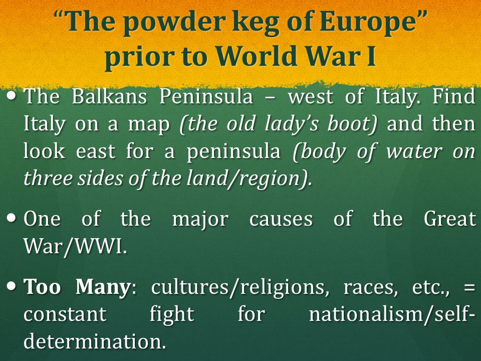 The powder keg of Europe prior to World War I