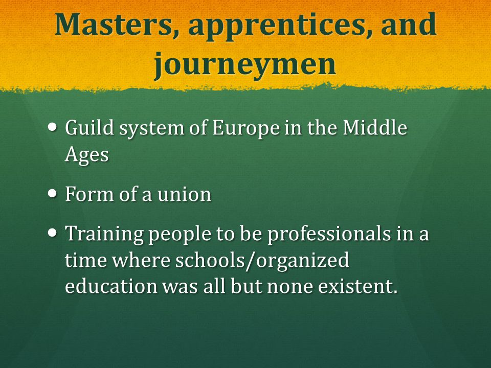 Masters, apprentices, and journeymen