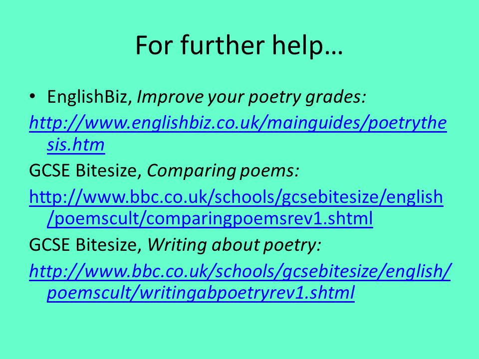 For further help… EnglishBiz, Improve your poetry grades:
