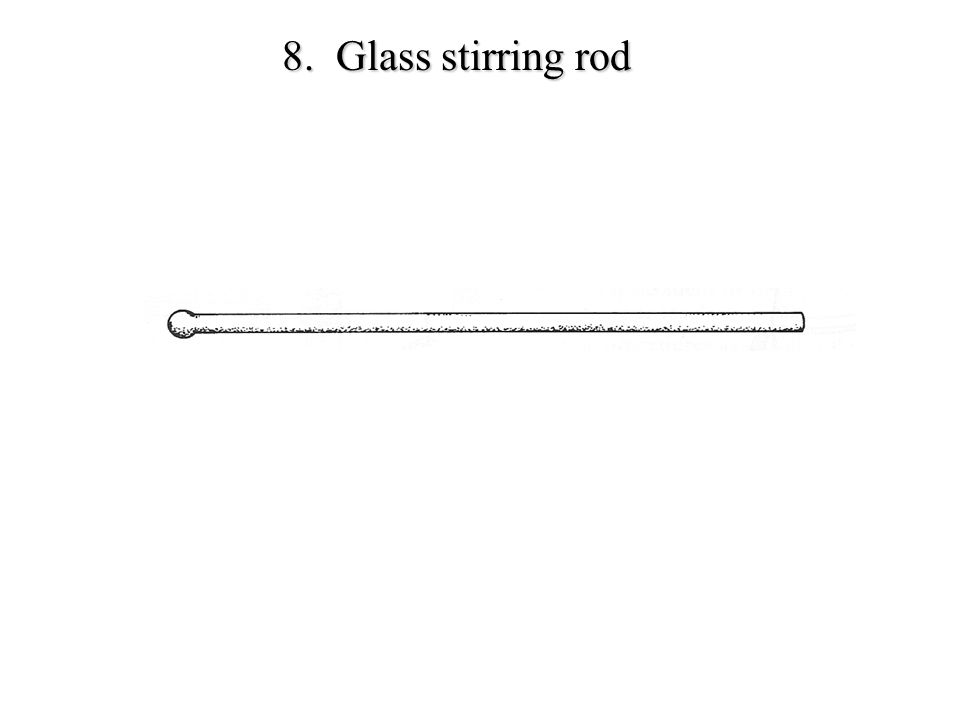 8. Glass stirring rod