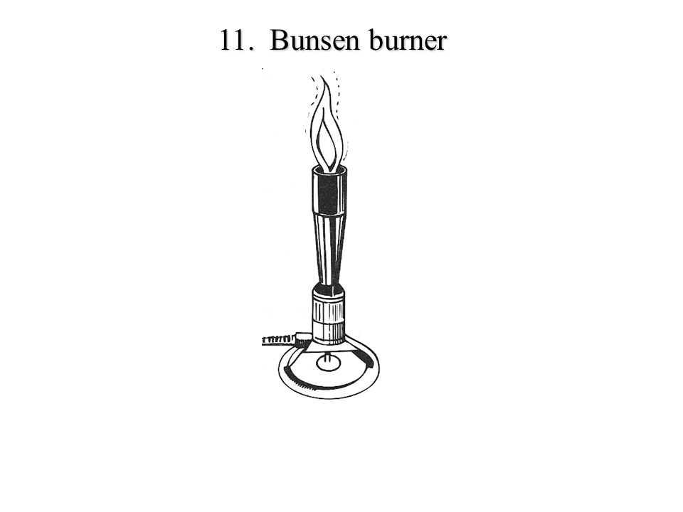 11. Bunsen burner