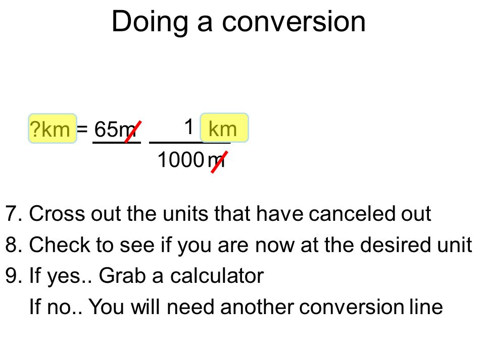 Doing a conversion km = 65m 1 km 1000 m