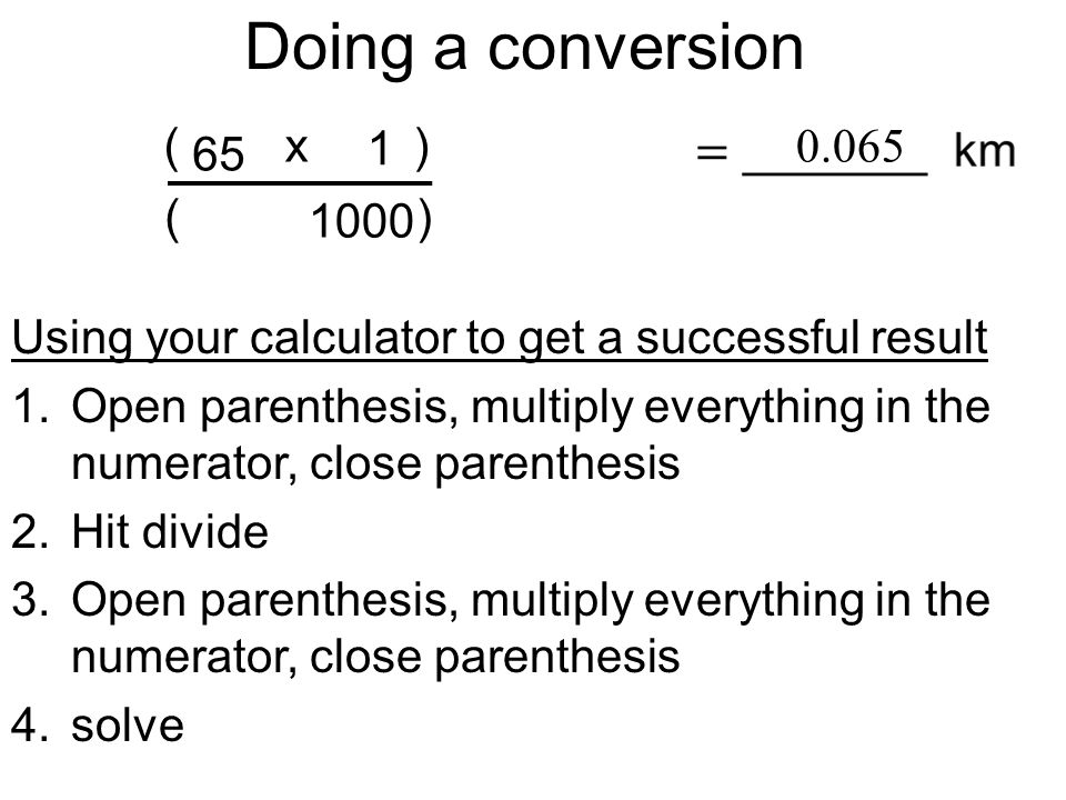 Doing a conversion ( x ) ( ) 1000