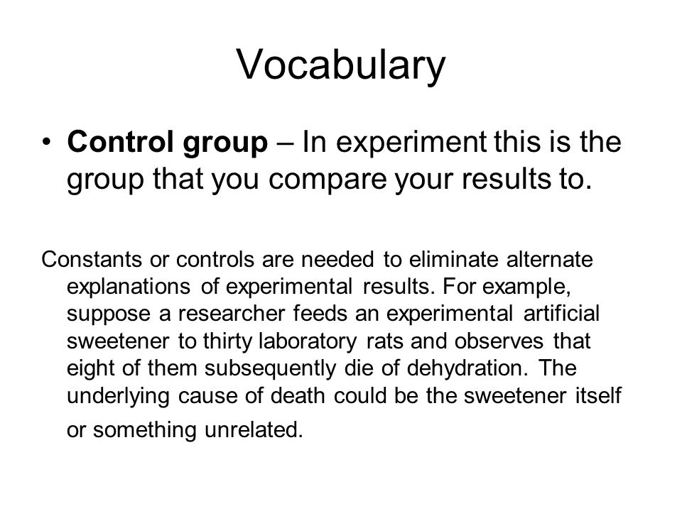 Vocabulary Control group – In experiment this is the group that you compare your results to.