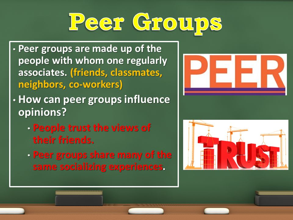 Peer Groups How can peer groups influence opinions