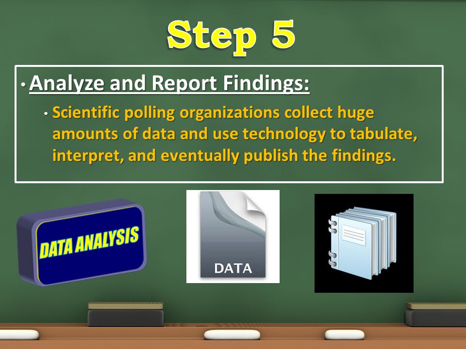 Step 5 Analyze and Report Findings: