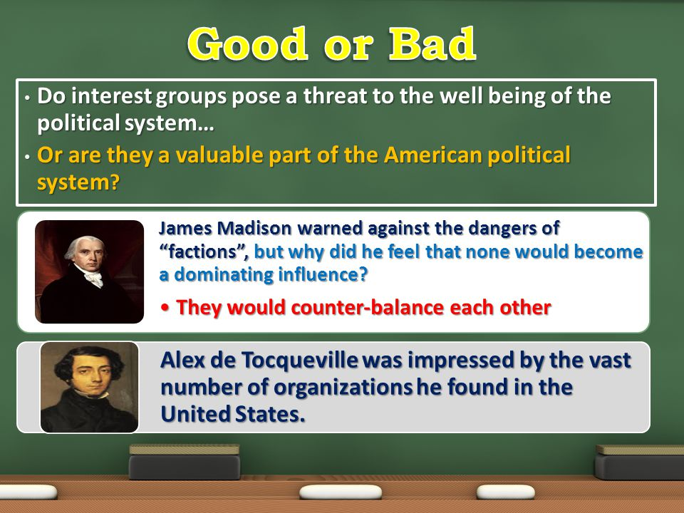 Good or Bad Do interest groups pose a threat to the well being of the political system…