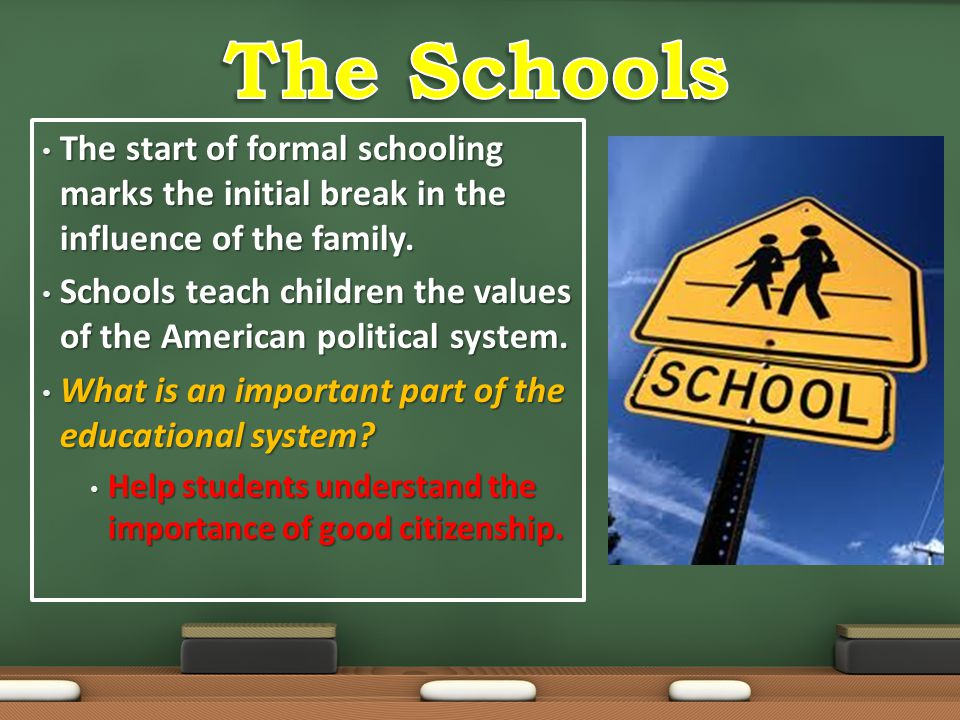 The Schools The start of formal schooling marks the initial break in the influence of the family.