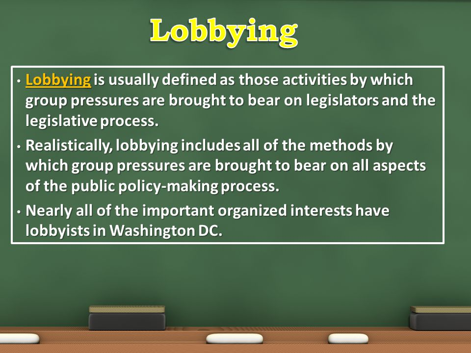 Lobbying Lobbying is usually defined as those activities by which group pressures are brought to bear on legislators and the legislative process.