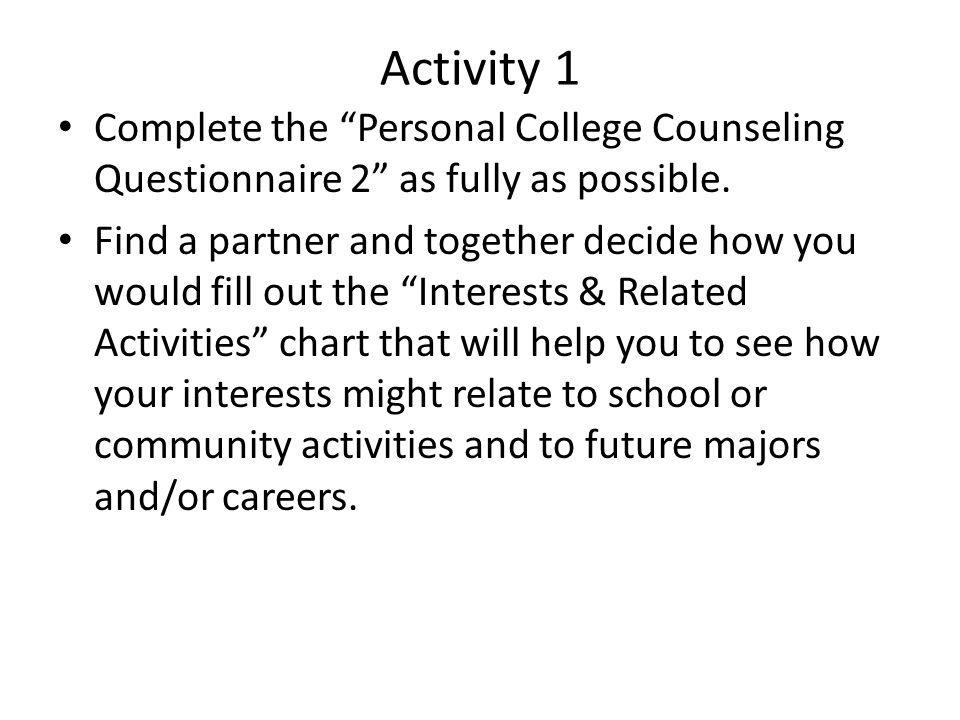 Activity 1 Complete the Personal College Counseling Questionnaire 2 as fully as possible.