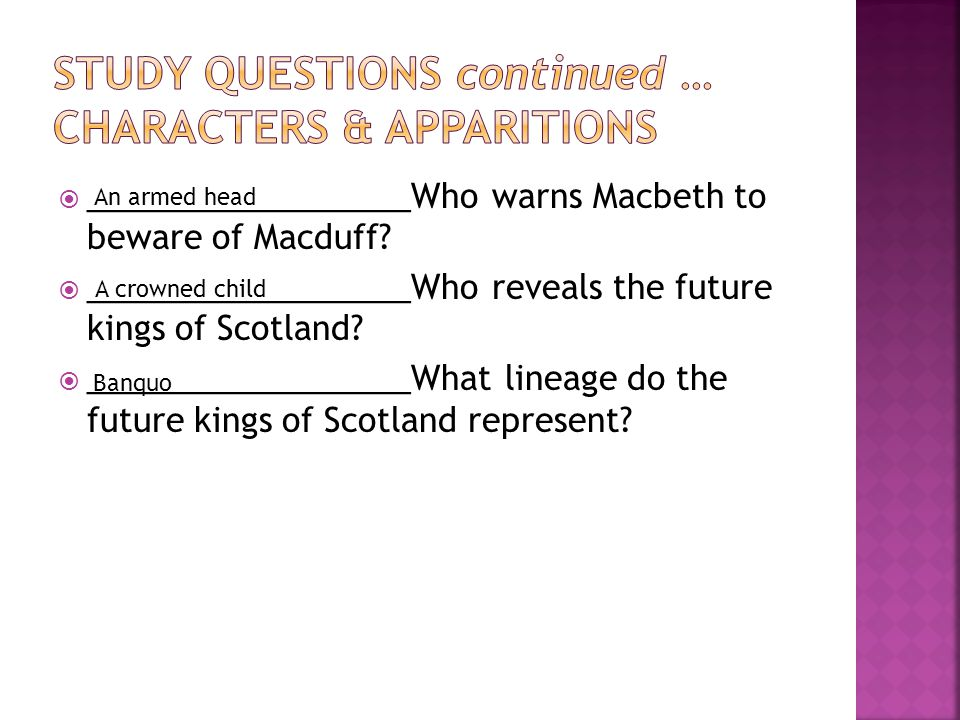 Study questions continued … characters & apparitions
