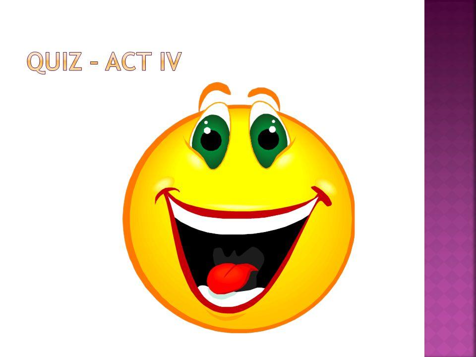 Quiz – Act IV