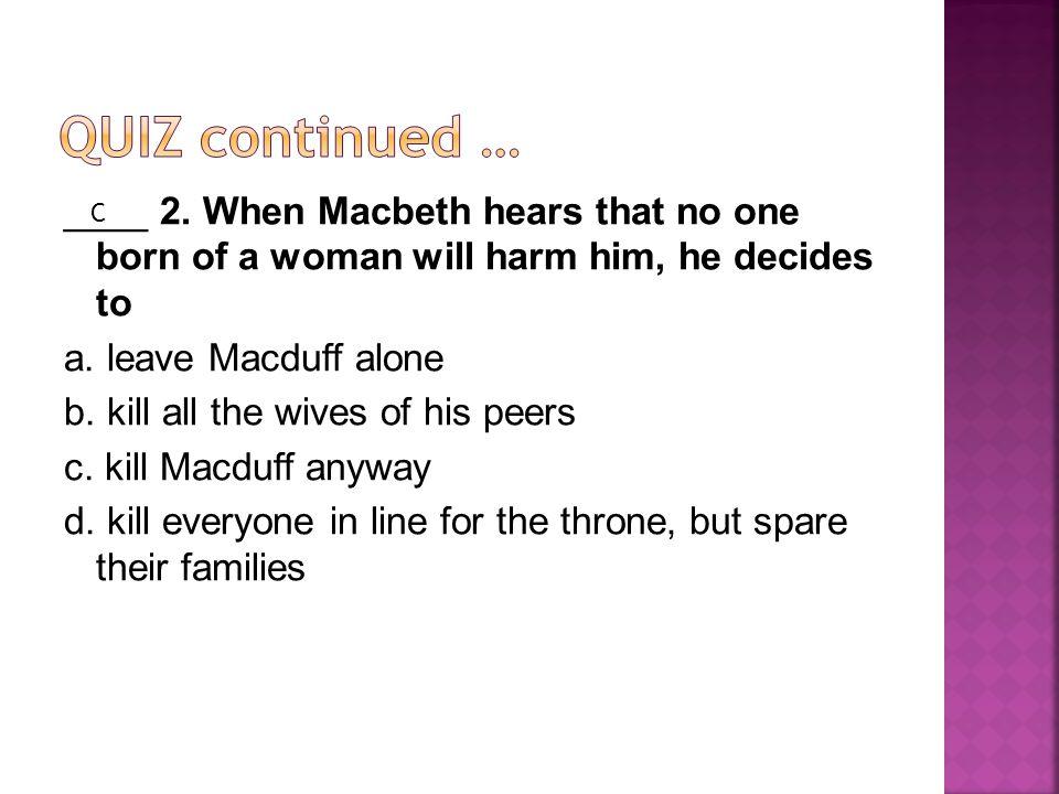 Quiz continued …