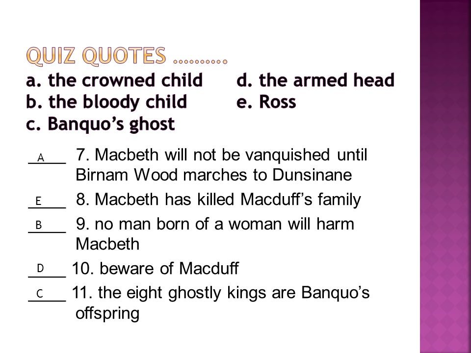 QUIZ QUOTES ………. a. the crowned child. d. the armed head b
