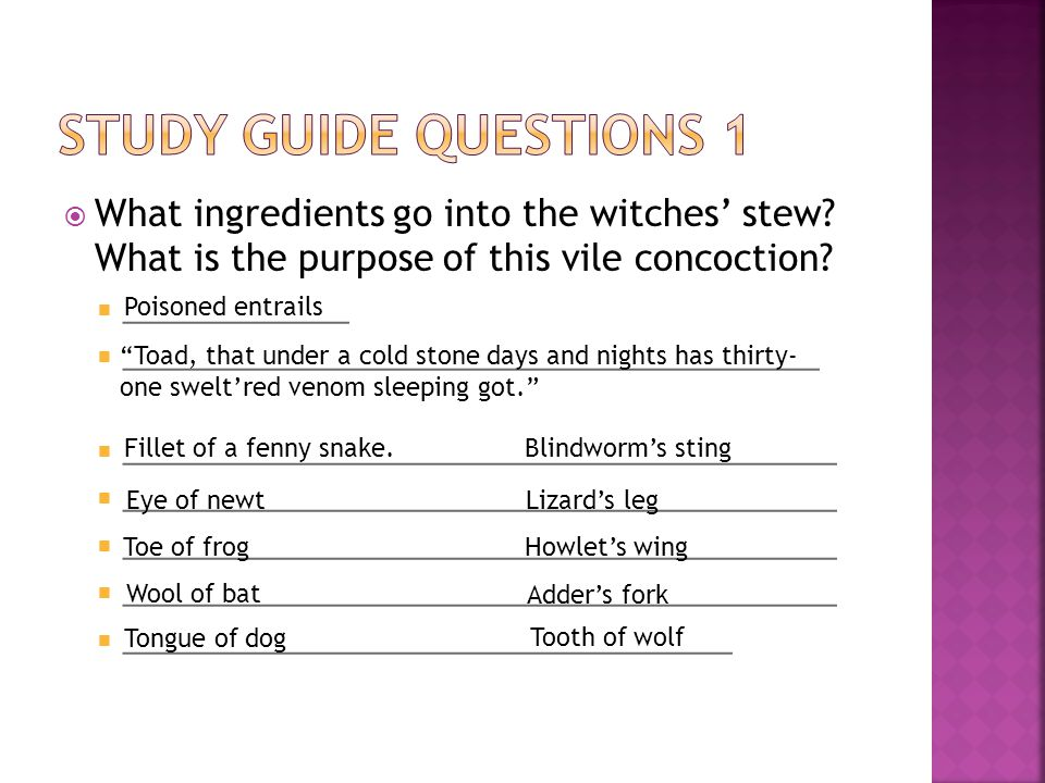 Study Guide Questions 1 What ingredients go into the witches' stew What is the purpose of this vile concoction