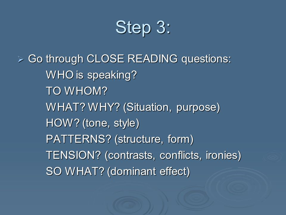 Step 3: Go through CLOSE READING questions: WHO is speaking TO WHOM