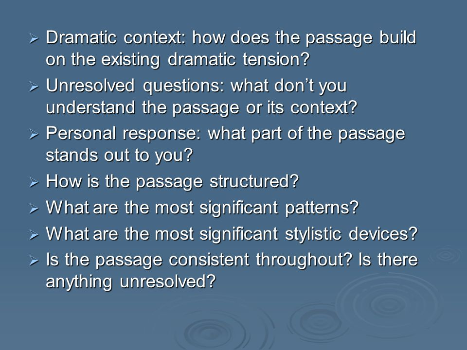 Dramatic context: how does the passage build on the existing dramatic tension